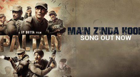 'Paltan's new song 'Main Zinda Hoon' will give goosebumps